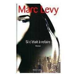 SI CéTAIT A REFAIRE par Marc Levy, Laffont 2012