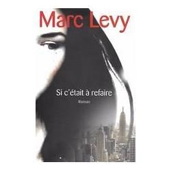 Si c'était à refaire ( Marc LEVY )
